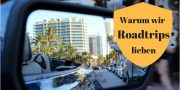 Warum wir Roadtrips lieben - Road Traveller - der Reiseblog für Roadtrip Abenteuer