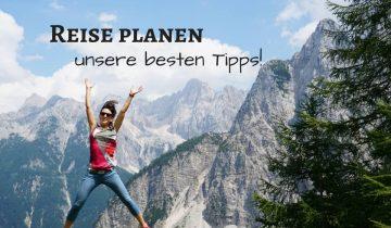 Reise planen. Unsere besten Tipps. Reiseblog Road Traveller