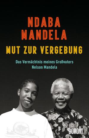 Nadja Mandela Mut zur Vergebung - unser Buecher Tipp fuer Suedafrika Fans